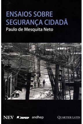 Ensaios Sobre Segurança Cidadã - De Mesquita Neto,Paulo pdf epub