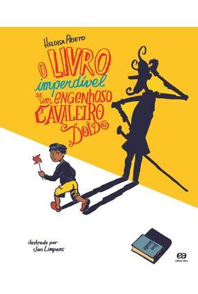 O Livro Imperdível de Um Engenhoso Cavaleiro Doido - Prieto,Heloisa pdf epub