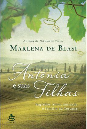 Antonia e Suas Filhas - Segredos, Amor, Amizade e Família na Toscana