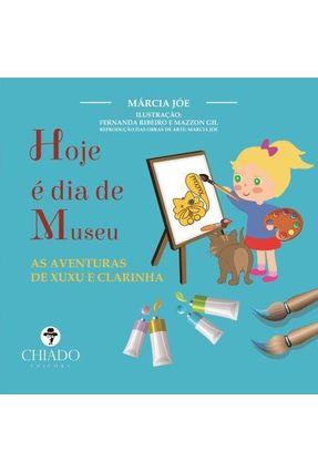 Hoje É Dia De Museu - As Aventuras De Xuxu E Clarinha - Jóe,Márcia | Nisrs.org