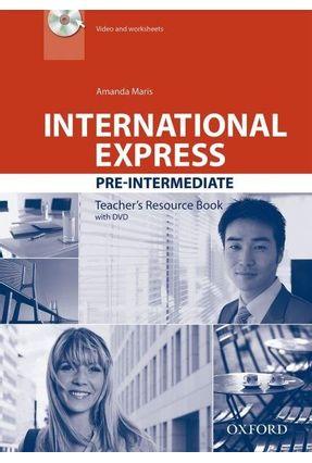 International Express - Pre-Intermediate - Teacher's Resource Book With DVD - Amanda Maris pdf epub