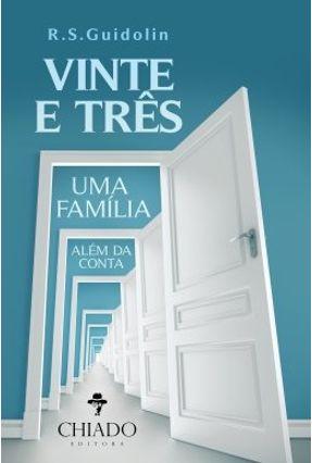 Vinte e Três - Uma Família Além da Conta - R.S.Guidolin pdf epub