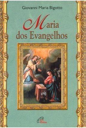 Maria dos Evangelhos - Bigotto,Giovanni Maria   Hoshan.org