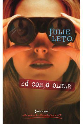 Só Com o Olhar - Col. Romances Saraiva - Sussurro - Leto,Julie   Hoshan.org