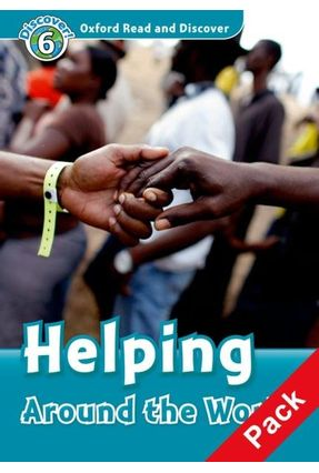Oxford Read And Discover - Level 6 - Helping Around The World - Pack - Hazel Geatches | Tagrny.org