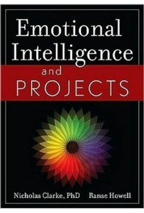 Emotional Intelligence And Projects, Vol. 1 - Howell,Ranse Clarke,Nicholas | Nisrs.org