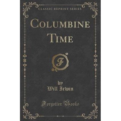 Columbine Time (Classic Reprint)