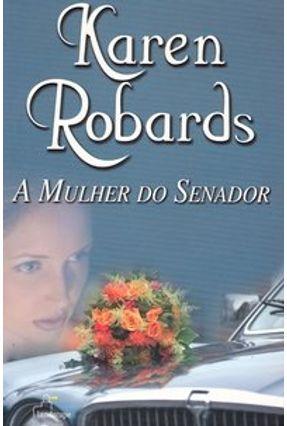 A Mulher do Senador - Robards,Karen | Hoshan.org