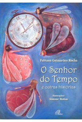 O Senhor do Tempo e Outras Histórias - Col. Esconde-esconde - Matias,Simone Rocha,Fabiana Guimarães   Nisrs.org