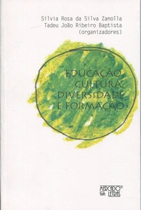 Educação, Cultura, Diversidade E Formação - Zanolla,Silvia Rosa da Silva Baptista,Tadeu João Ribeiro | Hoshan.org