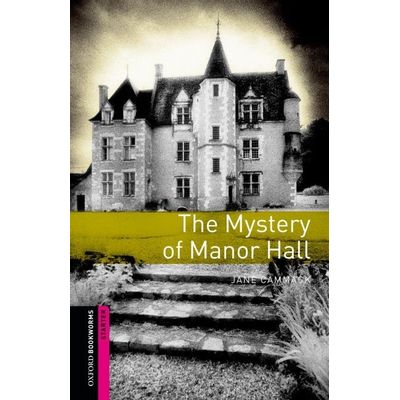 Oxofrd Bookworms Library - Starter - Mystery Of Manor Hall