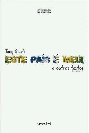 Este País É Meu E Outros Textos - Vol. 1 - Tony Giusti | Hoshan.org