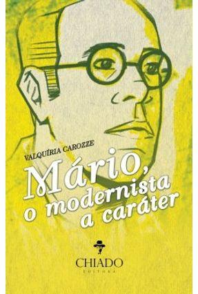 Mário -O Modernista À Caráter - Col. Viagens Na Ficção - Carozze,Valquíria pdf epub