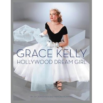 Grace Kelly - Hollywood Dream Girl