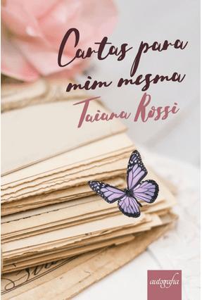 Cartas Para Mim Mesma - Rossi,Taiana Vanessa   Hoshan.org