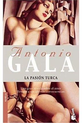 La Pasión Turca - Gala,Antonio | Hoshan.org