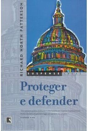 Proteger e Defender - Col. Suspense Legal - Patterson,Richard North | Hoshan.org