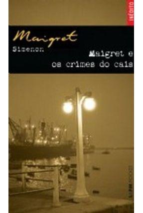 Maigret e os Crimes do Cais - Col. L&pm Pocket - Simenon,Georges pdf epub