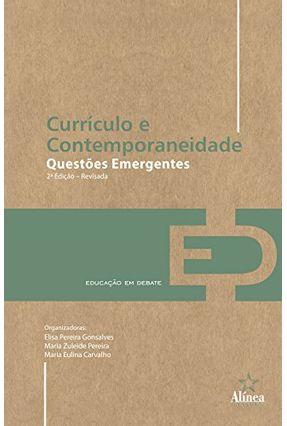 Currículo e Contemporaneidade -  Col. Educação Em Debate - 2ª Ed. 2011
