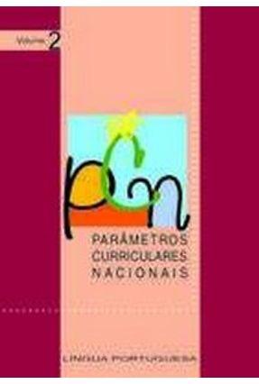 Pcn Vol. 2 - Parâmetros Curriculares Nacionais - Língua Portuguesa