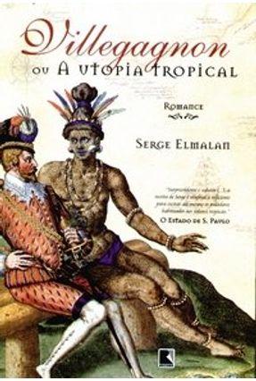 Villegagnon ou a Utopia Tropical
