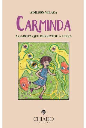 Carminda - A Garota Que Derrotou A Lepra - Col. Viagens na Ficção - Vilaça,Adilson | Tagrny.org