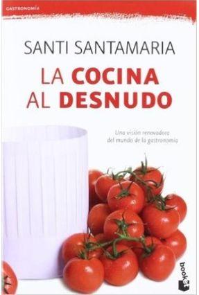 La Cocina Al Desnudo - SANTAMARIA ,SANTI | Hoshan.org