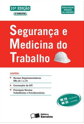 Usado - Segurança e Medicina do Trabalho - 10ª Ed. 2012 - Editora Saraiva   Hoshan.org