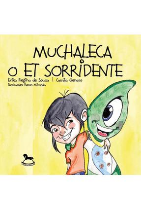 Muchaleca o Et Sorridente - Souza ,Erika Regina De Genaro,Camila   Nisrs.org