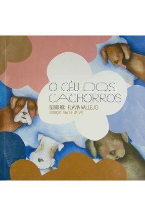 O Céu Dos Cachorros - Vallejo,Flávia Vallejo,Flávia | Hoshan.org