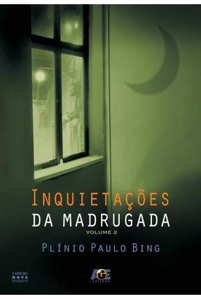 Inquietações da Madrugada - Volume 2 - Bing,Plínio Paulo | Hoshan.org