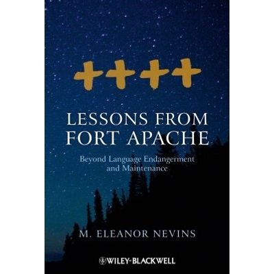 Lessons from Fort Apache - Beyond Language Endangerment and Maintenance