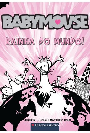 Babymouse - Rainha do Mundo - Holm,Matthew Holm,Jennifer L. | Hoshan.org
