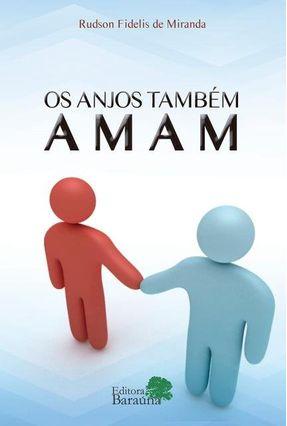Os Anjos Também Amam - Miranda,Rudson Fidelis De | Nisrs.org