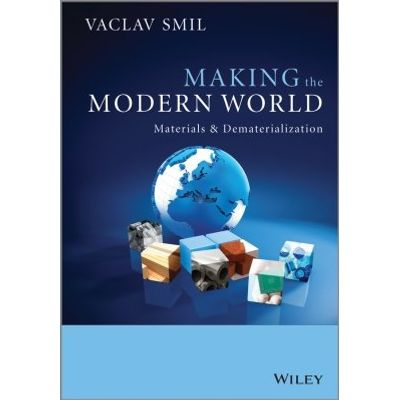 Making the Modern World - Materials and Dematerialization