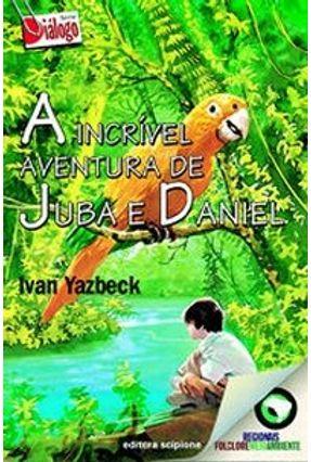 A Incrível Aventura de Juba e Daniel -  pdf epub