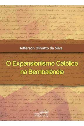 O Expansionismo Católico na Bembalândia - Silva ,Jefferson Olivatto Da   Hoshan.org