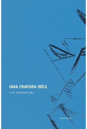 Uma Criatura Dócil - 2ª Ed.