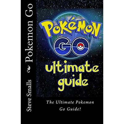 Pokémon Go - The Ultimate Guide!