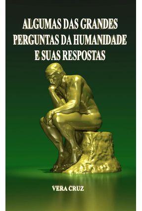 Edição antiga - Algumas Das Grandes Perguntas da Humanidade e Suas Respostas - Vera Cruz pdf epub