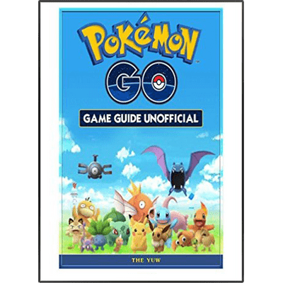 Pokémon Go Game Guide Unofficial