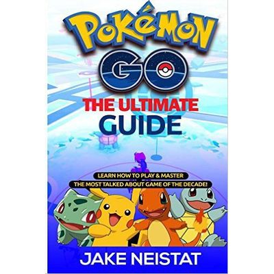 Pokémon Go - The Ultimate Guide