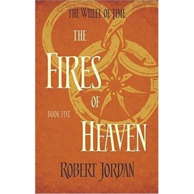The Fires Of Heaven  - The Wheel Of Time 5