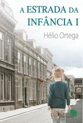 A Estrada da Infância I - Ortega,Hélio | Nisrs.org