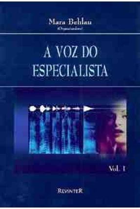 A Voz do Especialista Vol. I - Behlau,Mara   Hoshan.org