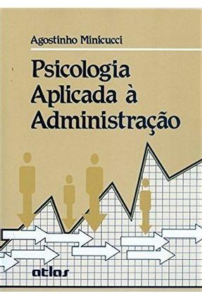 Psicologia Aplicada À Administração - Minicucci,Agostinho | Hoshan.org