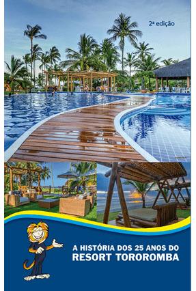A História Dos 25 Anos do Resort Tororomba - 2ª Ed. 2016 - Freire,Nelson Sério | Tagrny.org