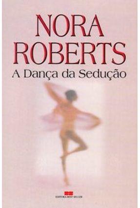 Dança da Sedução - Roberts,Nora   Hoshan.org