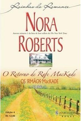 O Retorno de Rafe Mackade - Os Irmãos Mackade - Pocket - Série Rainhas do Romance