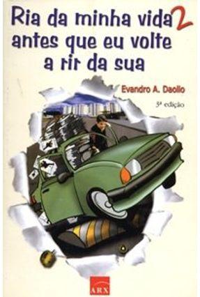 Ria da Minha Vida 2, Antes que Eu Volte a Rir da Sua - 3º Edição 2003 - Daolio, Evandro A.   Hoshan.org